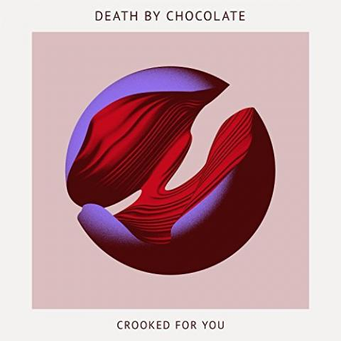 Death By Chocolate: Crooked for you
